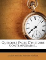 Quelques Pages D'Histoire Contemporaine... af Lucien-Anatole Pr Vost-Paradol, Lucien-Anatole Prevost-Paradol