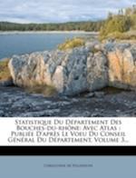 Statistique Du Departement Des Bouches-Du-Rhone af Christophe De Villeneuve