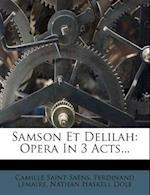Samson Et Delilah af Camille Saint-saens, Ferdinand Lemaire