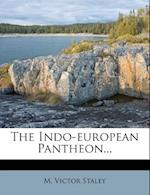 The Indo-European Pantheon... af M. Victor Staley