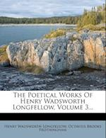 The Poetical Works of Henry Wadsworth Longfellow, Volume 3...