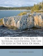 The Works of the REV. H. Scougal