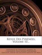 Revue Des Pyrenees, Volume 10... af Toulouse, Association Pyreneenne