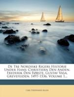 de Tre Nordiske Rigers Historie Under Hans