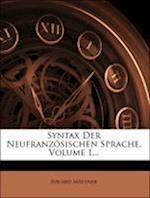 Syntax Der Neufranzosischen Sprache, Volume 1... af Eduard Matzner