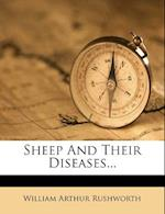 Sheep and Their Diseases... af William Arthur Rushworth