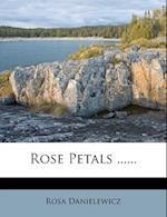 Rose Petals ...... af Rosa Danielewicz
