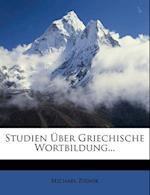Studien Ber Griechische Wortbildung... af Michael Zirwik