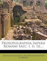 Prosopographia Imperii Romani Saec. I. II. III....