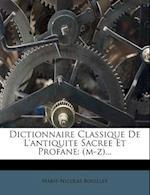 Dictionnaire Classique de L'Antiquite Sacree Et Profane af Marie-Nicolas Bouillet