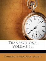 Transactions, Volume 1... af Cambridge Philological Society