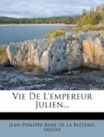 Vie de L'Empereur Julien... af Savoye