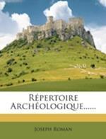 Repertoire Archeologique...... af Joseph Roman