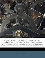 Que L'Orgueil de L'Esprit Est Le Grand Ecueil de La Foi af Georges Fremont, Georges Fr Mont