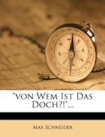 Von Wem Ist Das Doch?!, 1907 af Max Schneider