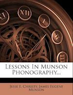 Lessons in Munson Phonography... af Jesse E. Christy