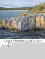 Grace Vernon Bussell, the Heroine of Western Australia, and Other Poems... af Charles Walker Ray