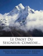 Le Droit Du Seigneur af Laval, Fran Ois G. Desfontaines