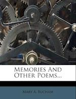 Memories and Other Poems... af Mary a. Bucham