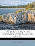 Kurze Anmerkungen Uber Das Betragen Des Ministers in Portugall in Den Handeln Der Jesuiten