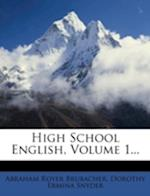 High School English, Volume 1... af Abraham Royer Brubacher