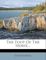 The Foot of the Horse... af David Roberge