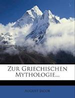Zur Griechischen Mythologie, Ein Bruchstuck af August Jacob