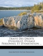Traite Des Droits D'Usufruit, D'Usage Personnel Et D'Habitation ...