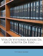Vita Di Vittorio Alfieri Da Asti af Vittorio Alfieri