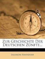 Zur Geschichte Der Deutschen Z Nfte... af Salomon Hahndorf