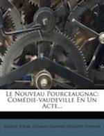 Le Nouveau Pourceaugnac af Eugene Scribe, Charles-Gaspard Delestre-Poirson
