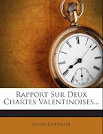 Rapport Sur Deux Chartes Valentinoises...