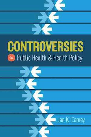 Carney, J: Controversies in Public Health and Health Policy