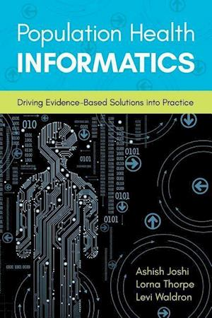 Bog, hardback Population Health Informatics af Ashish Joshi, Levi Waldron, Lorna Thorpe