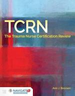TCRN The Trauma Nurse Certification Review