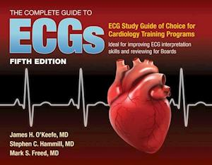 The Complete Guide to ECGs: A Comprehensive Study Guide to Improve ECG Interpretation Skills