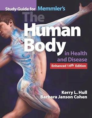 Study Guide for Memmler's the Human Body in Health and Disease, Enhanced Edition