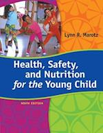 Health, Safety, and Nutrition for the Young Child af Lynn R Marotz