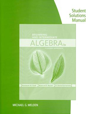 Student Solutions Manual for Karr/Massey/Gustafson's Beginning and  Intermediate Algebra: A Guided Approach, 7th