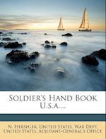 Soldier's Hand Book U.S.A.... af N. Hershler