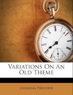 Variations on an Old Theme af Johanna Pirscher