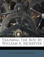 Training the Boy af William Arch Mckeever