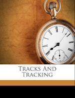 Tracks and Tracking af Josef Brunner