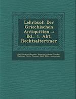 Lehrbuch Der Griechischen Antiquit Ten... af Theodor Thalheim, Karl Friedrich Hermann, Heinrich Swoboda