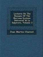 Lectures on the Diseases of the Nervous System af Jean Martin Charcot