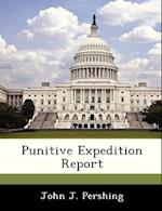 Punitive Expedition Report af John J. Pershing