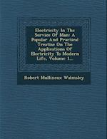 Electricity in the Service of Man af Robert Mullineux Walmsley