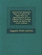 Instruction Sommaire Pour La Culture Du Tabac Dans Les D Partements Et Les Colonies de La France af Auguste Petit-Lafitte