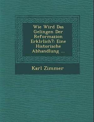 Wie Wird Das Gelingen Der Reformazion Erkl Rlich?
