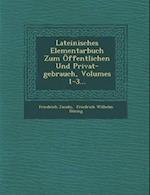 Lateinisches Elementarbuch Zum Offentlichen Und Privat-Gebrauch, Volumes 1-3... af Friedrich Jacobs